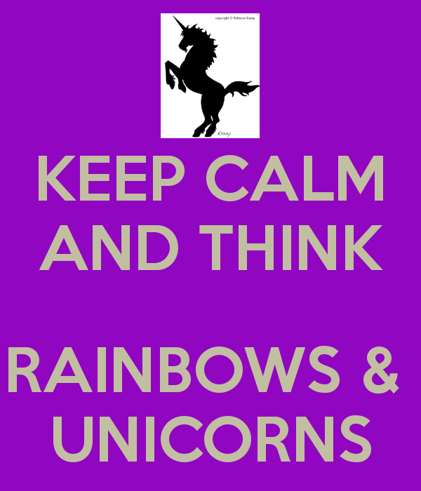 keep-calm-and-think-rainbows-unicorns-1